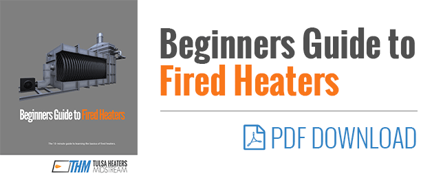 Beginners Guide to Fired Heaters
